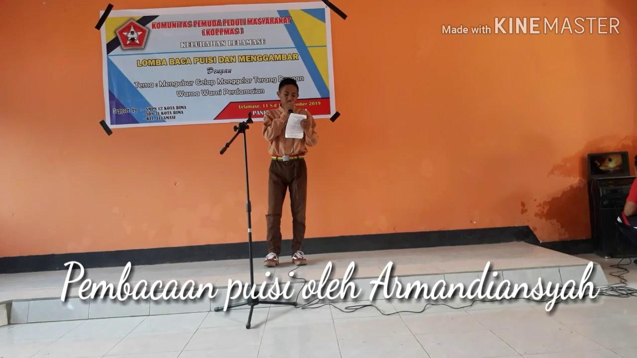 Pembacaan Puisi oleh ARMANDIANSYAH (juara 2) Lomba puisi ...