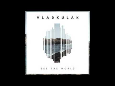 See The World - Vladkulak