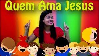 Baixar QUEM AMA JESUS ♫ MÚSICA GOSPEL INFANTIL | Giliard e Tamires Kids e Cia