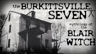 Blair Witch Mythology: The Burkittsville 7 (Documentary/Mockumentary)
