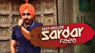 Sardar (Full Song) | Deep Dhillon | Latest Punjabi Song 2017 | Bunty Bains Productions