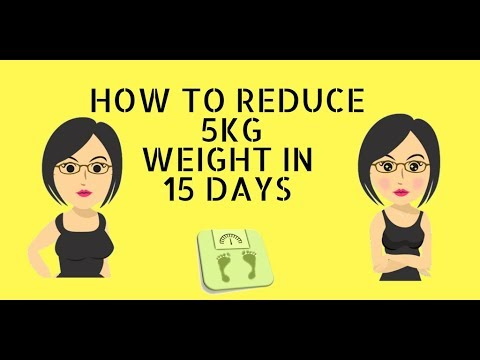 Easily lose 5Kg weight fast in 15 days
