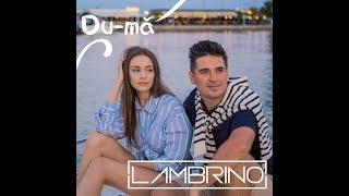 LAMBRINO - Du-mă