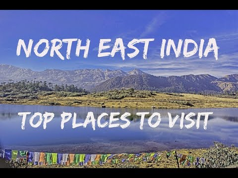 15 Places To Visit In North East India  | Detailed Itinerary  |