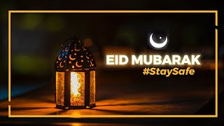 Happy Eid-ul-Fiter 2020 | #EidMubarak | #StaySafe