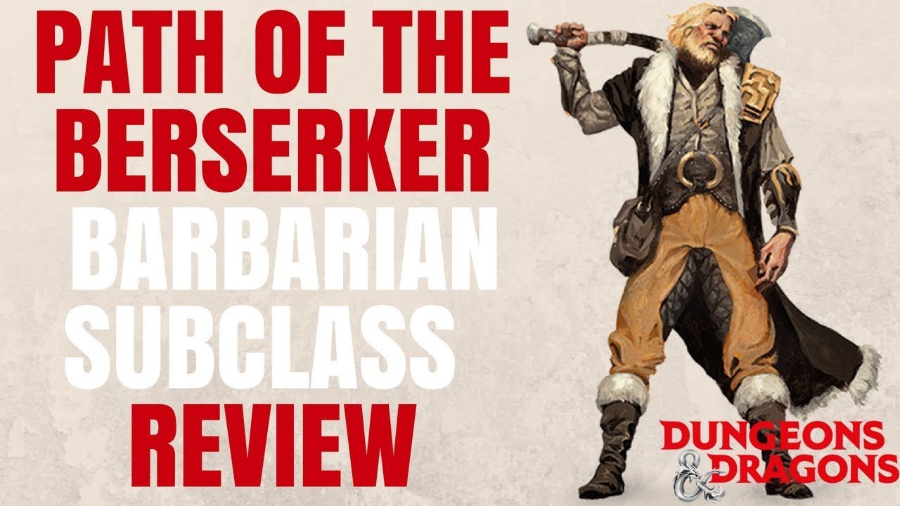 Barbarian Path of the Berserker - D&D 5e Subclass Series