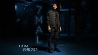 DOM SWEDEN - 7 MAL