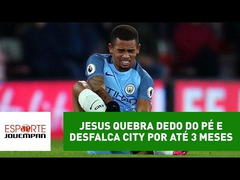 Gabriel Jesus quebra dedo do pé e desfalca City por até 3 meses