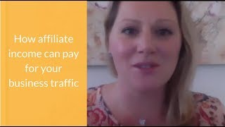 How Affiliate Income Can Pay For All Your Business Model Traffic
