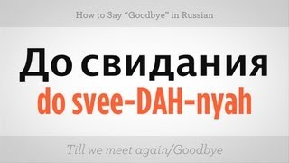"How to Say ""Goodbye"" in Russian 
