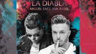 Miguel Sáez feat. Rasel - La Diabla (Videoclip Oficial) #CarácterLatino thumbnail