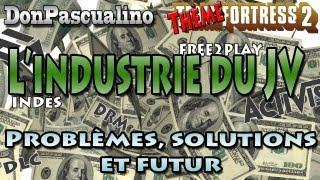 [TF2] Theme Fortress - L'industrie du JV : Problèmes, solutions et futur