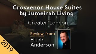Grosvenor House Suites by Jumeirah Living 5⋆ Review 2019