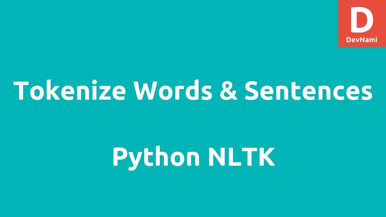 Tokenizing Words Sentences with Python NLTK