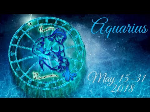 Aquarius May 15-31 2018 - Cosmic Guidance in Relationship!
