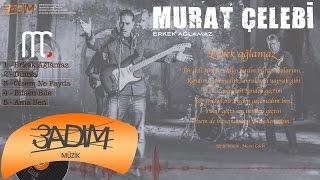 Murat Çelebi - Erkek Ağlamaz ( Official Lyric Video )