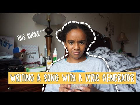 writing a song with a lyric generator! pt. 2