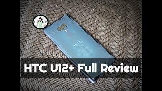 HTC U12+ Full Review