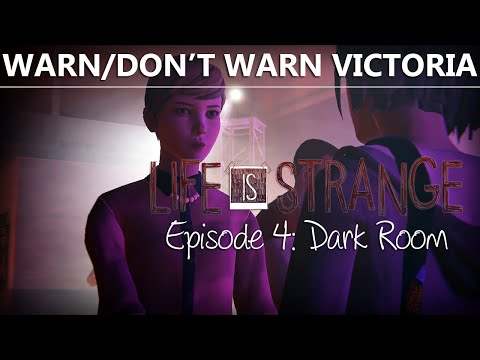 Life Is Strange Episode 4 CHOICE VICTORIA IF YOU WARN/DON'T WARN BLAME/DON'T BLAME | Dark Room