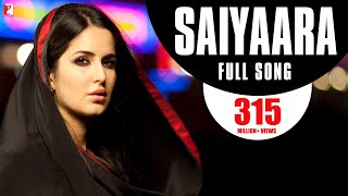 Saiyaara (Full Video Song) | Ek Tha Tiger