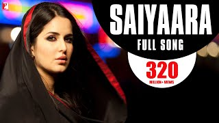 Download Saiyaara - Full Song | Ek Tha Tiger | Salman Khan | Katrina Kaif | Mohit Chauhan | Taraannum Mallik Mp3 and Videos