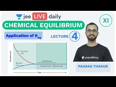 Chemical Equilibrium - Lecture 4 | Unacademy JEE | LIVE DAILY | IIT JEE Chemistry | Paaras Thakur