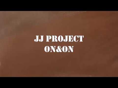JJ Project – On&On LYRICS