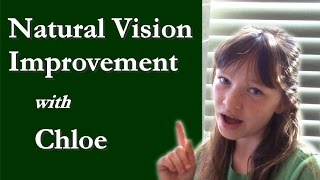 Natural Vision Improvement with Chloe