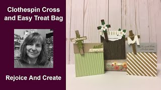 Card stock & Clothespin Crosses and Easy Treat Bags