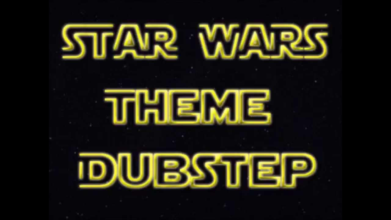 1 StarWars Theme Song Dubstep YouTube