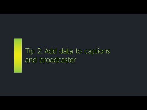 Hints & Tips with OSCC #2: Add data to captions and broadcaster (available from v8)