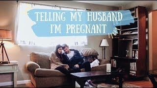TELLING MY HUSBAND I'M PREGNANT 2019 | Cami Lowery