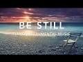 Download BE STILL - 1 Hour Piano Music|Prayer Music|Meditation Music|Healing Music|Worship Music|Sleep Music| MP3 song and Music Video