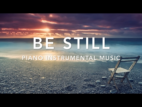 BE STILL - 1 Hour Piano Music|Prayer Music|Meditation Music|Healing Music|Worship Music|Sleep Music|