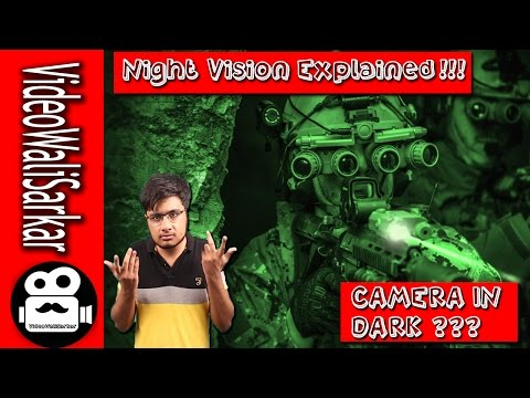Night Vision   How It Works!!!