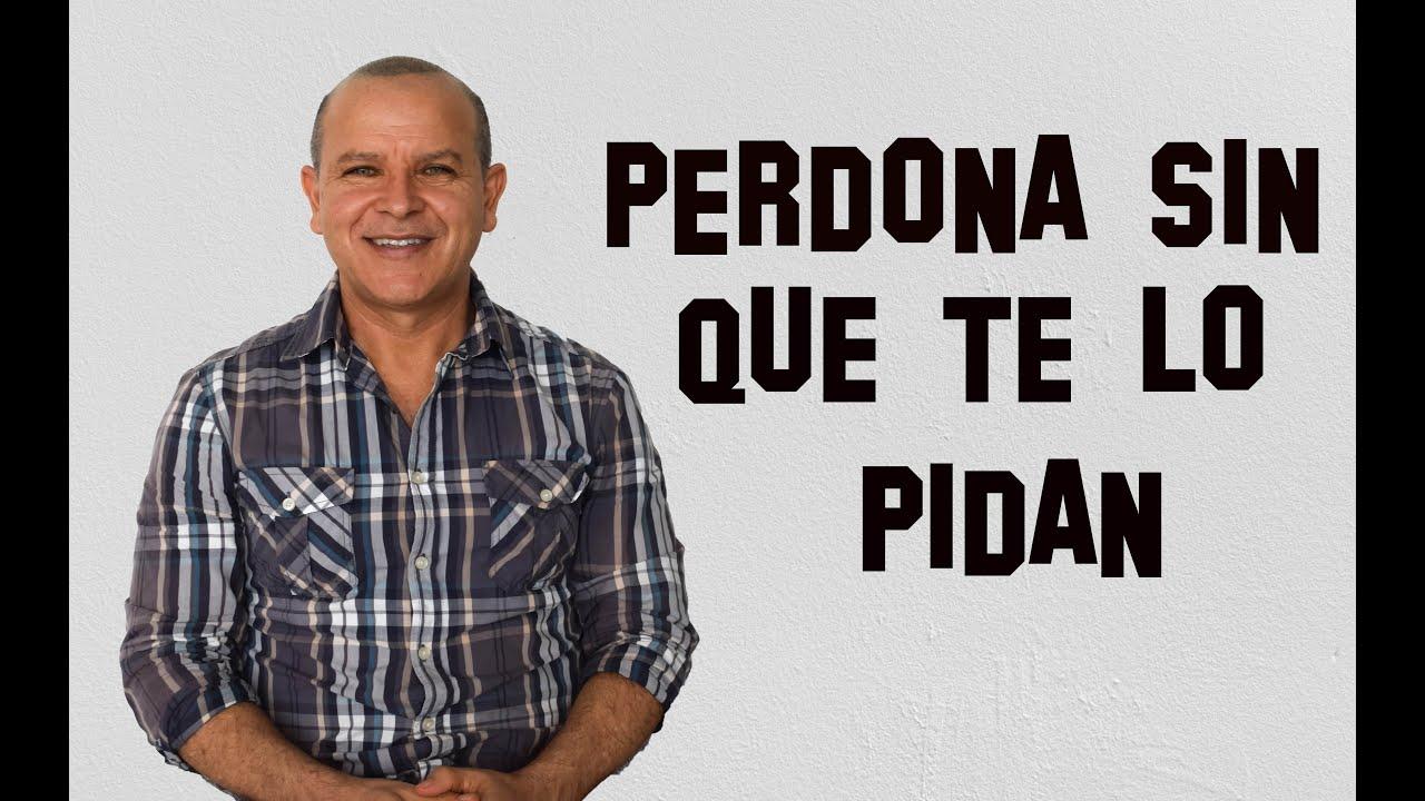 El PODER DEL PERDON | PERDONA SIN QUE TE LO PIDAN