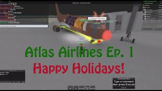 ROBLOX: Atlas Airlines Ep: 01 - Christmas Special!