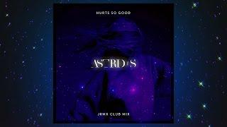 Astrid S - Hurts So Good (JRMX Club Mix)