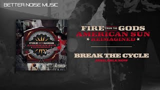 Miniatura do vídeo Fire From The Gods - Break The Cycle (Reimagined)