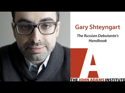 Gary Shteyngart on The Russian Debutante's Handbook - The John Adams Institute