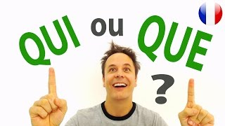 QUI ou QUE en Français