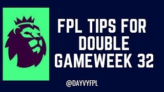 FPL DOUBLE GAMEWEEK 32 TIPS AND BEST PLAYERS! FREE HIT AND WILDCARD!
