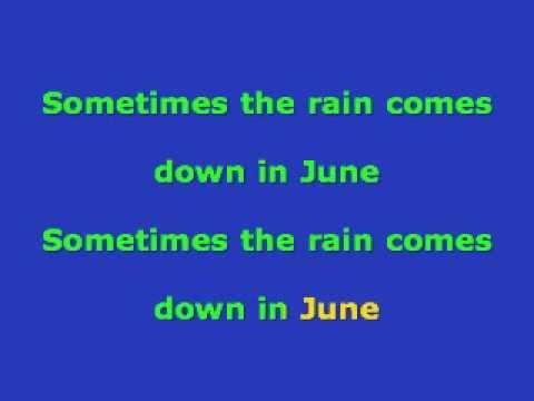 Sometimes the Rain Comes Down in June...