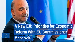 A New EU: Priorities for Economic Reform in Europe With EU Commissioner Moscovici