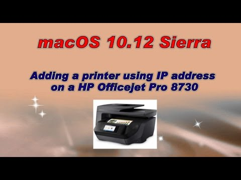 HP Officejet Pro 8730 : Adding a printer using IP address on macOS 10 12 Sierra