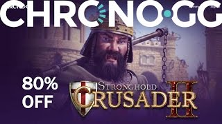 Introducing Chrono.gg and 80% Off Stronghold Crusader 2 for 24 hours