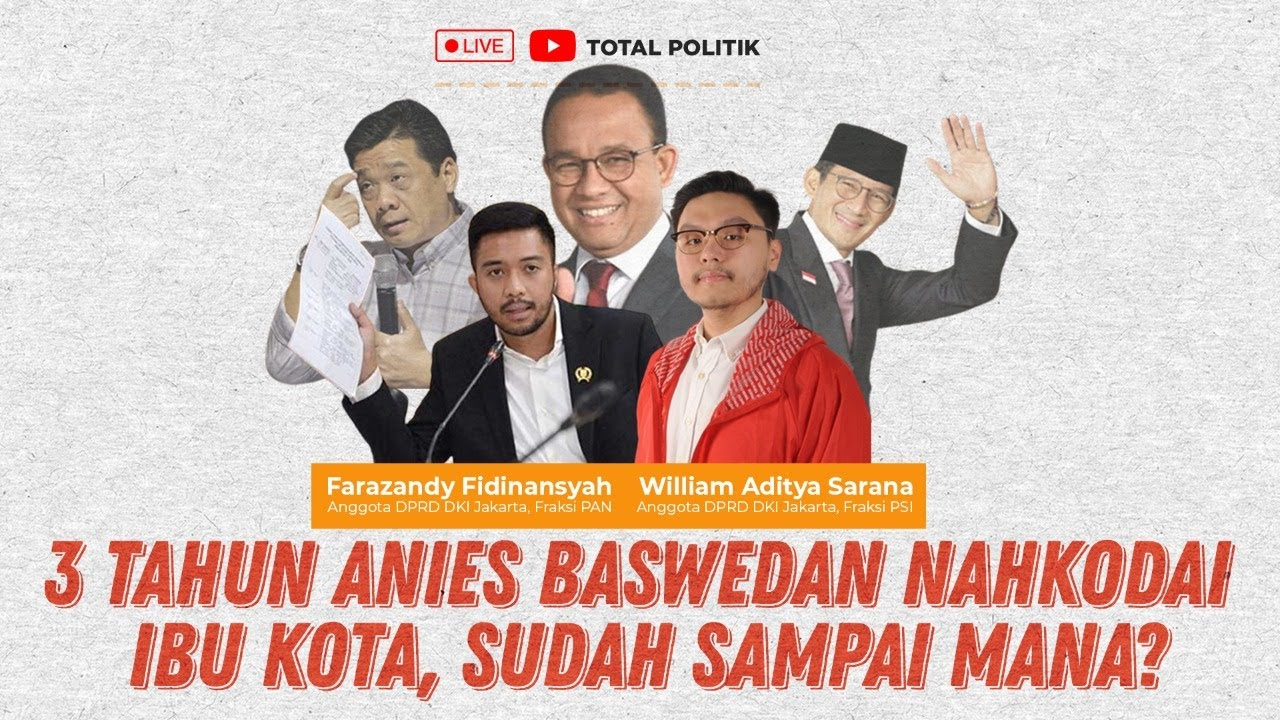 LIVE !!! 3 Tahun Anies Baswedan Nahkodai Ibu Kota, Sudah Sampai Mana? Ft. Farazandy & William Sarana