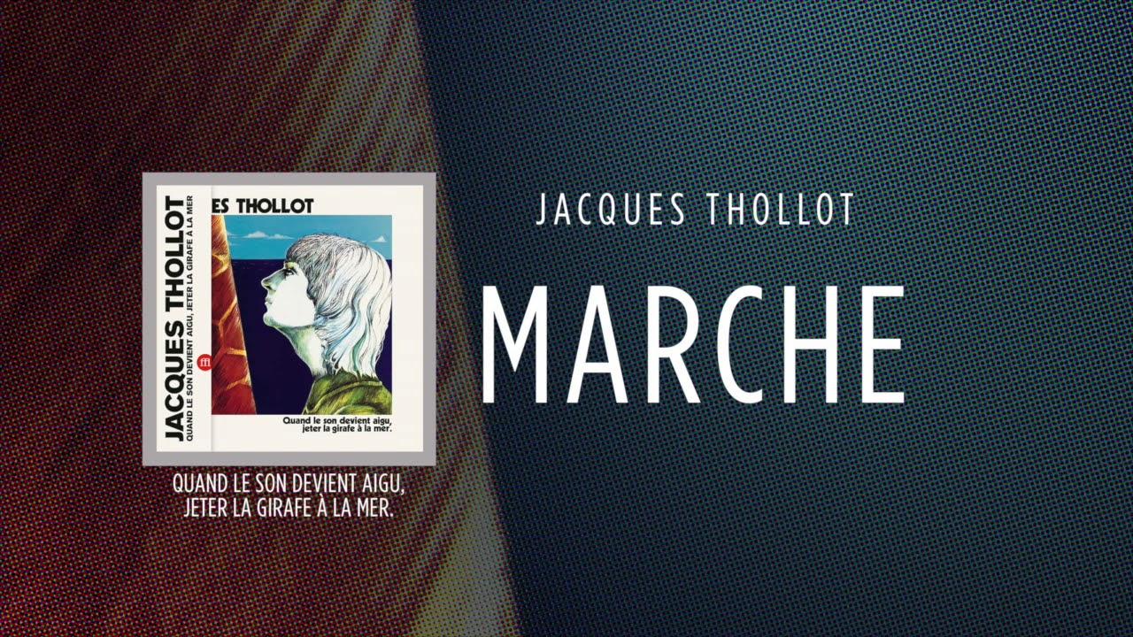 Jacques Thollot - Marche [Quand Le Son Devient Aigu, Jeter La Girafe À La Mer.] ☆☆☆☆☆
