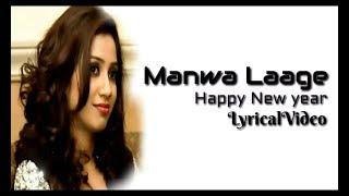 | Manwa Laage | Happy New Year | Lyrical Video | Arijit Singh | Shreya Ghosal |