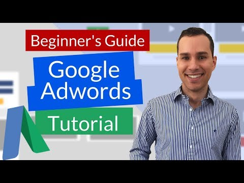 Google Adwords Tutorial 2018 For Beginners:Click-By-Click Guide To Creating Profitable PPC Campaigns